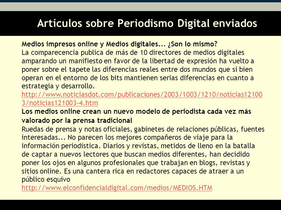 Artículos sobre Periodismo Digital enviados AA Medios impresos online y Medios digitales...
