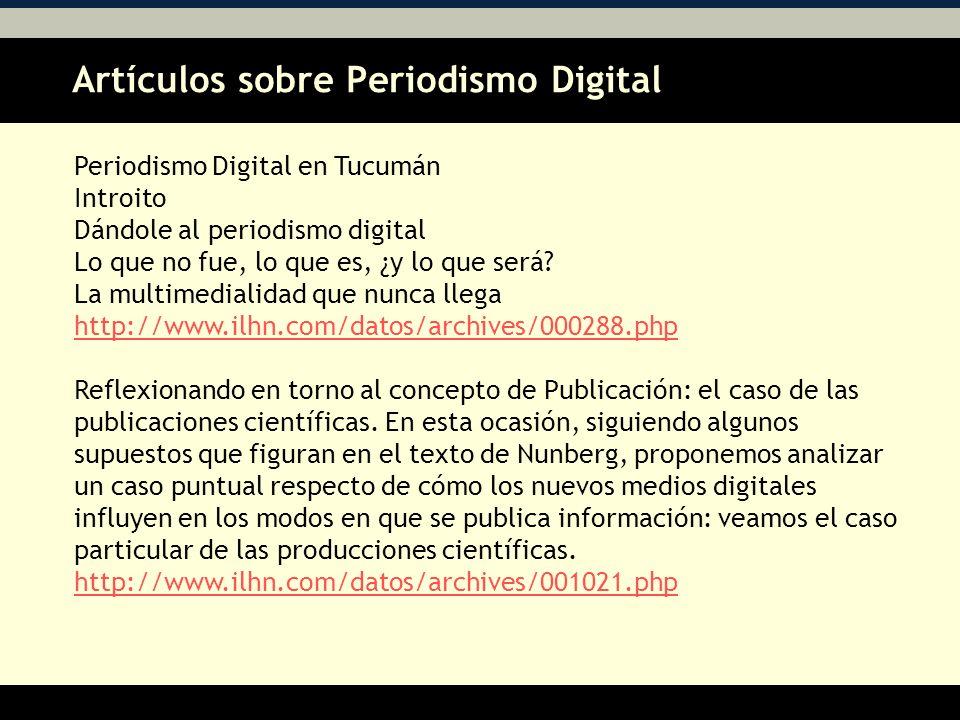 Artículos sobre Periodismo Digital AA Periodismo Digital en Tucumán Introito Dándole al periodismo digital Lo que no fue, lo que es, ¿y lo que será.