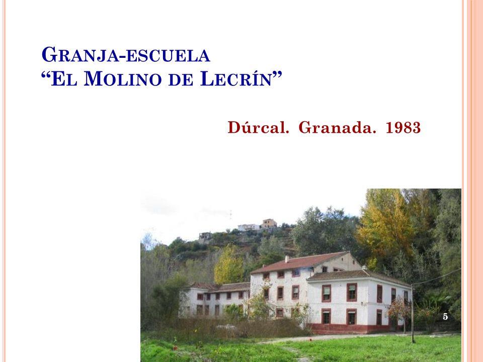 G RANJA - ESCUELA E L M OLINO DE L ECRÍN Dúrcal. Granada. 1983 5