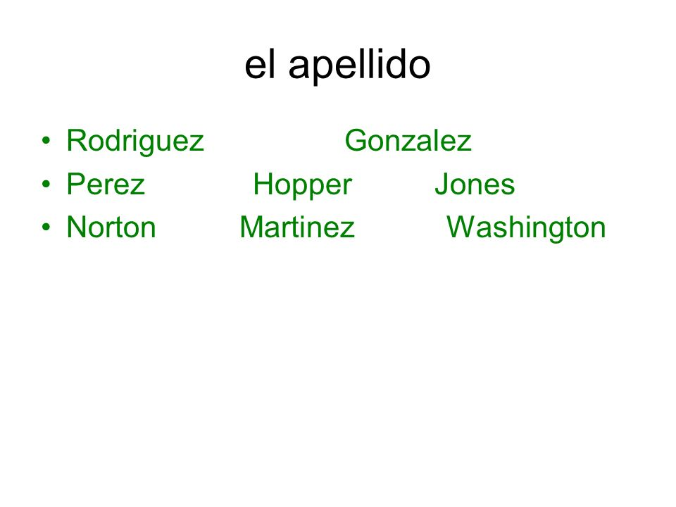 el apellido Rodriguez Gonzalez Perez Hopper Jones Norton Martinez Washington