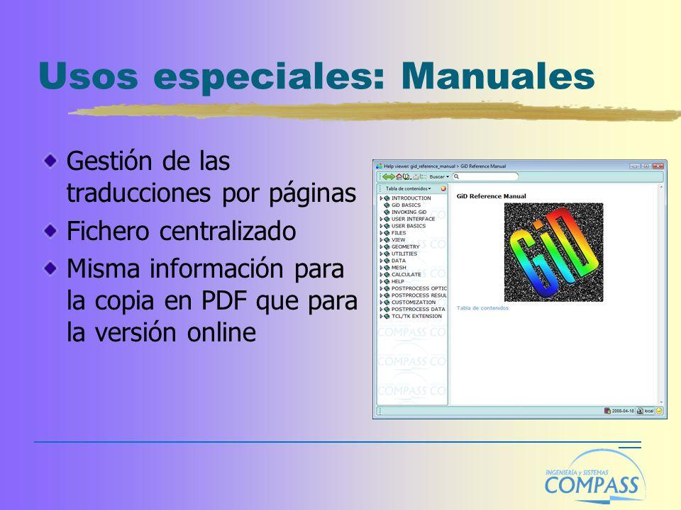 Usos especiales: Manuales Gestión de las traducciones por páginas Fichero centralizado Misma información para la copia en PDF que para la versión onli