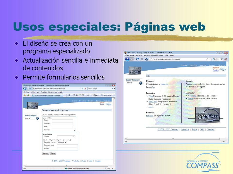 Usos especiales: Páginas web El diseño se crea con un programa especializado Actualización sencilla e inmediata de contenidos Permite formularios senc