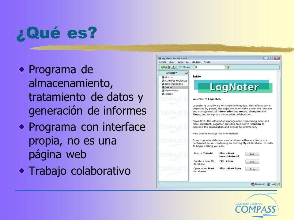 ¿Qué es? Programa de almacenamiento, tratamiento de datos y generación de informes Programa con interface propia, no es una página web Trabajo colabor