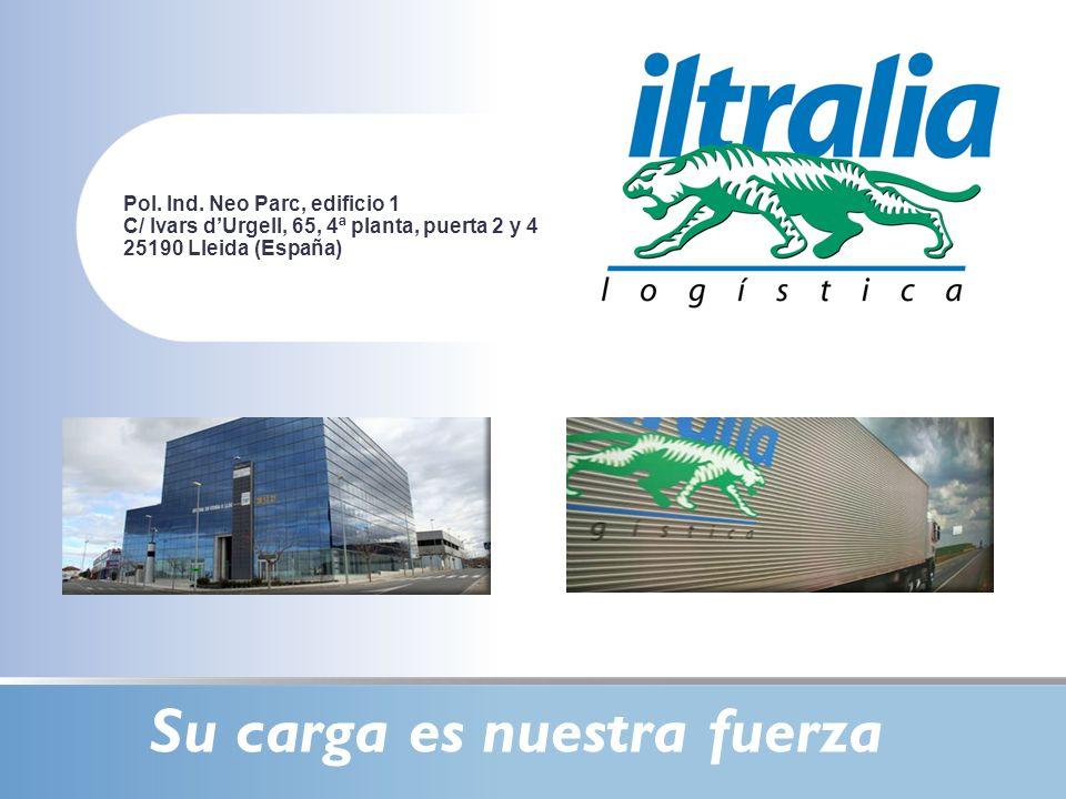 Pol. Ind. Neo Parc, edificio 1 C/ Ivars dUrgell, 65, 4ª planta, puerta 2 y 4 25190 Lleida (España) Su carga es nuestra fuerza
