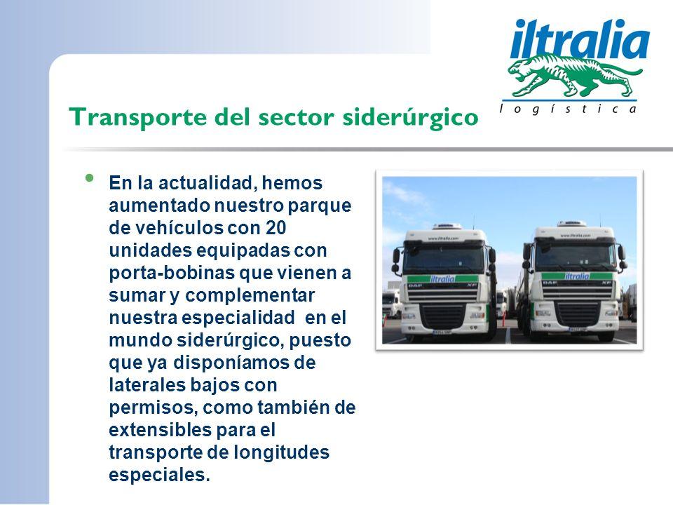 Transporte del sector siderúrgico En la actualidad, hemos aumentado nuestro parque de vehículos con 20 unidades equipadas con porta-bobinas que vienen