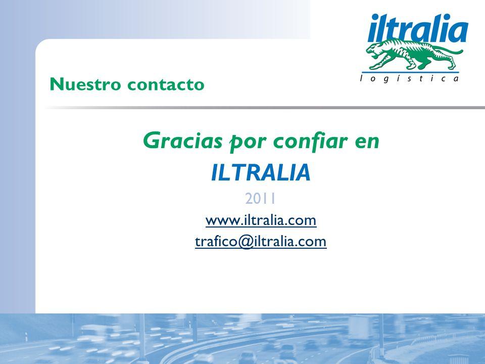 Nuestro contacto Gracias por confiar en ILTRALIA 2011 www.iltralia.com trafico@iltralia.com