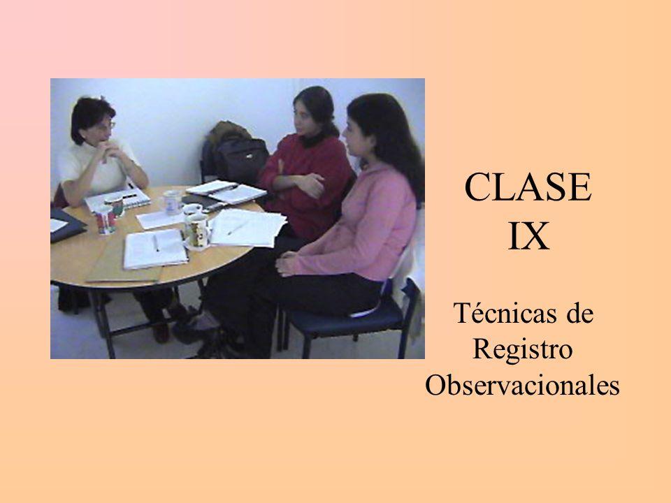CLASE IX Técnicas de Registro Observacionales