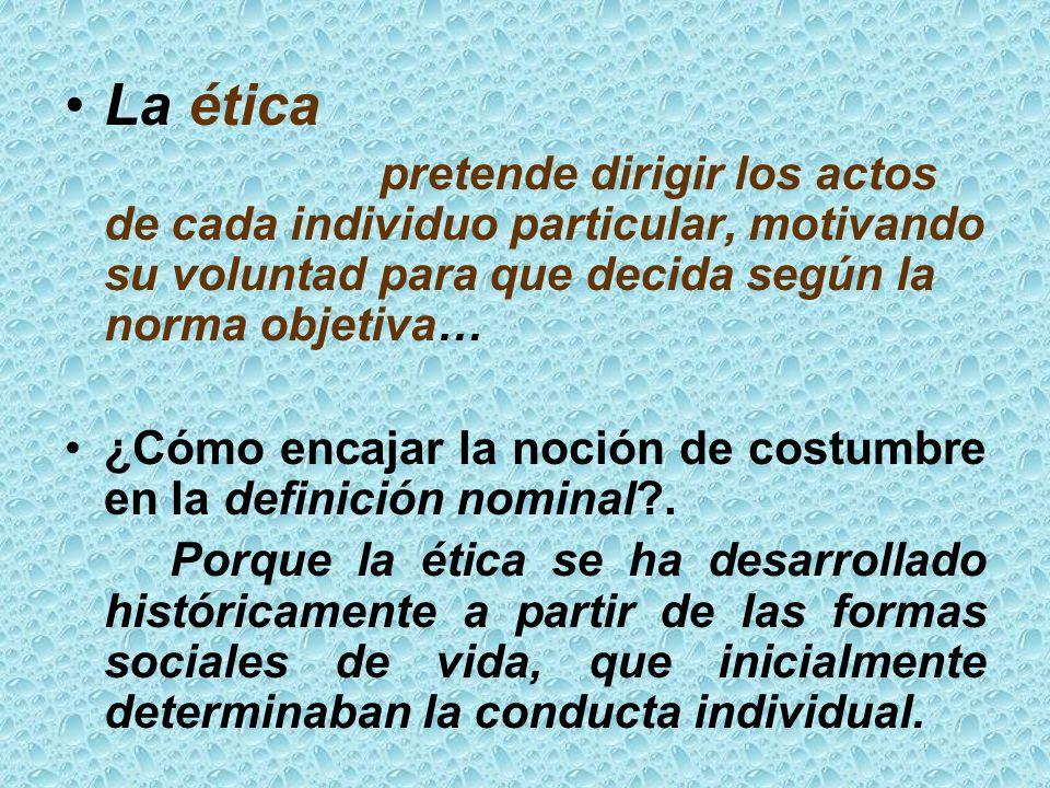 De las costumbres a ética 216 En las sociedades primitivas o cerradas se identifican moral, derecho y costumbre...