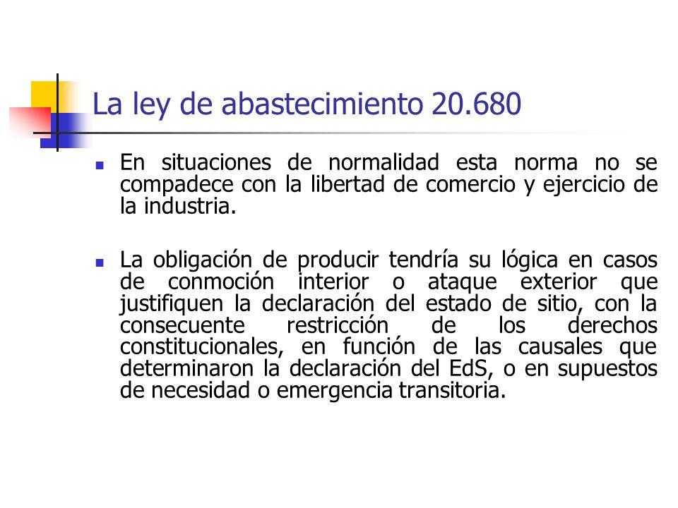 La ley de abastecimiento 20.680 En situaciones de normalidad esta norma no se compadece con la libertad de comercio y ejercicio de la industria. La ob