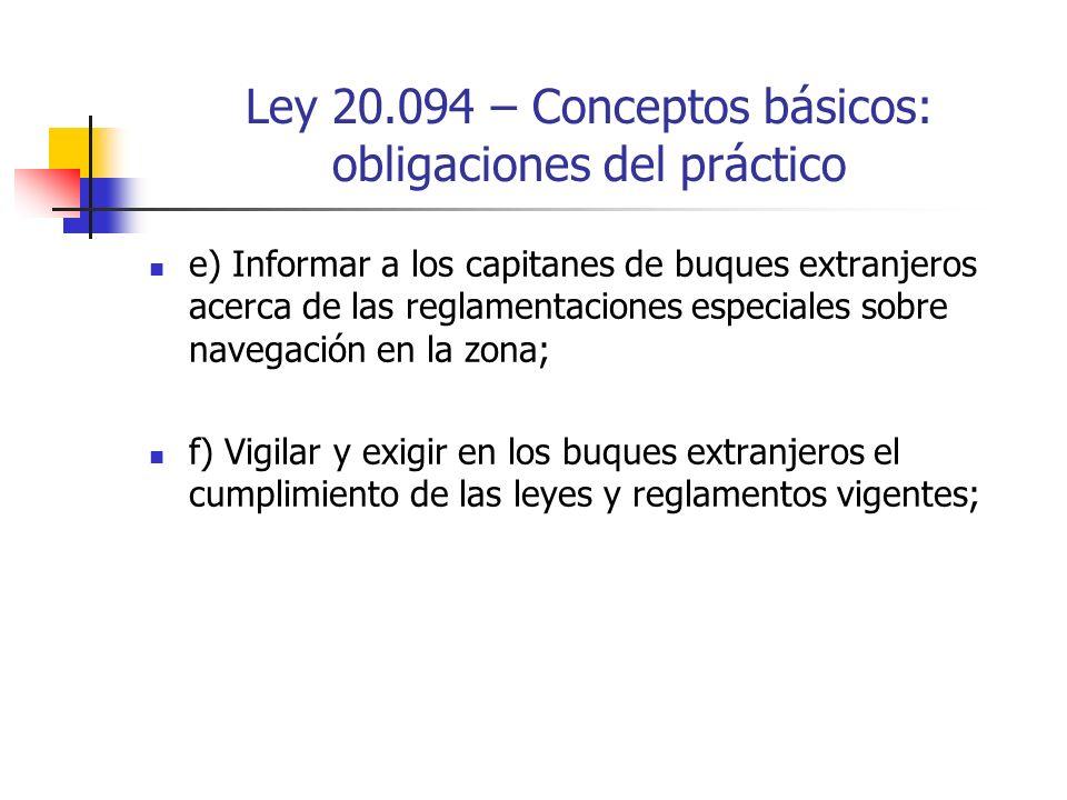 Ley 20.094 – Conceptos básicos: obligaciones del práctico e) Informar a los capitanes de buques extranjeros acerca de las reglamentaciones especiales