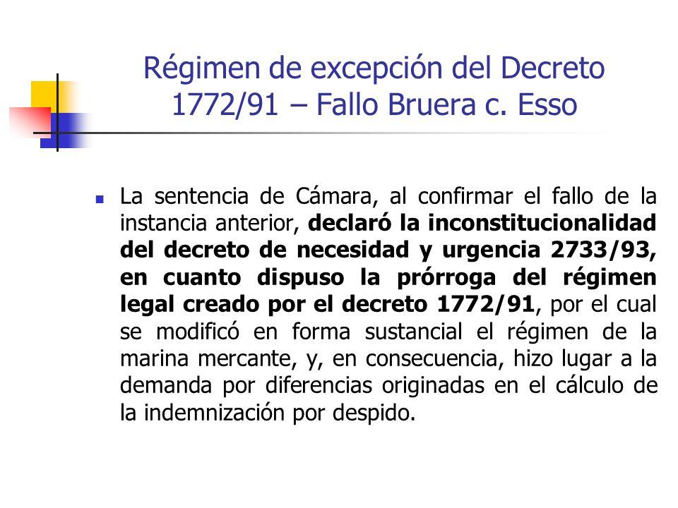 Régimen de excepción del Decreto 1772/91 – Fallo Bruera c. Esso La sentencia de Cámara, al confirmar el fallo de la instancia anterior, declaró la inc