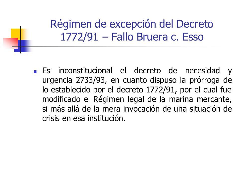 Régimen de excepción del Decreto 1772/91 – Fallo Bruera c. Esso Es inconstitucional el decreto de necesidad y urgencia 2733/93, en cuanto dispuso la p