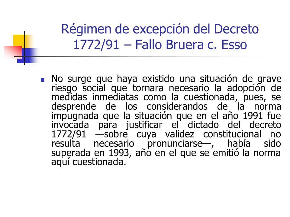 Régimen de excepción del Decreto 1772/91 – Fallo Bruera c. Esso No surge que haya existido una situación de grave riesgo social que tornara necesario