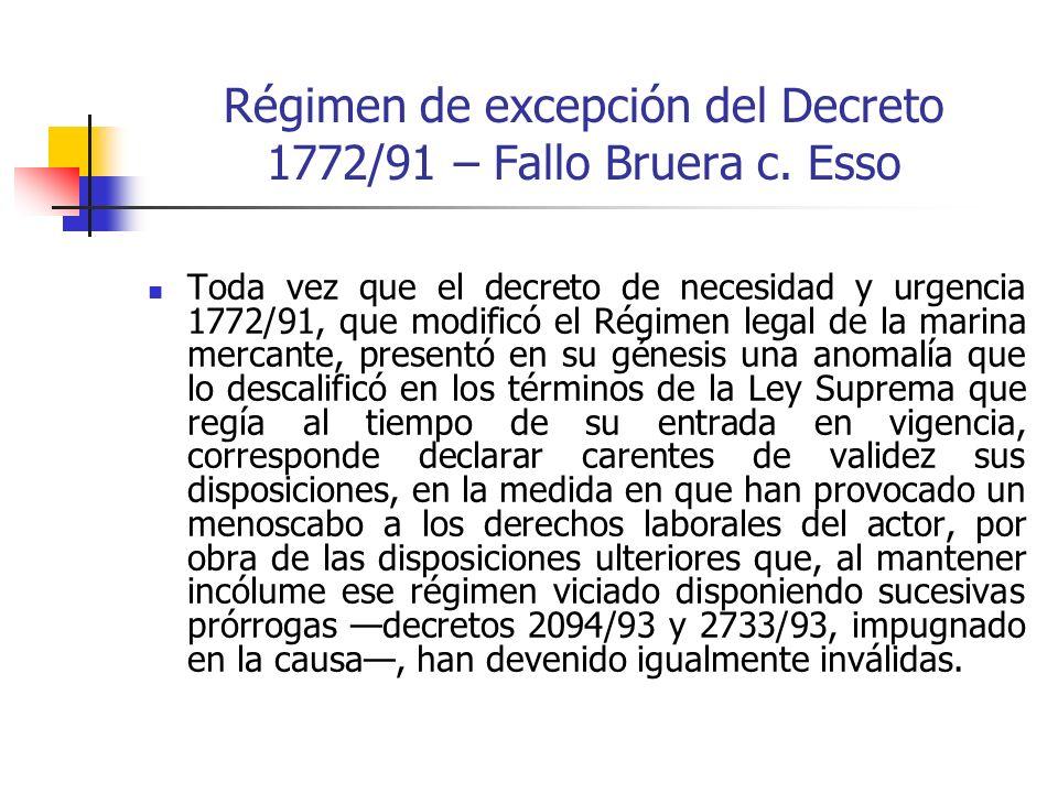Régimen de excepción del Decreto 1772/91 – Fallo Bruera c. Esso Toda vez que el decreto de necesidad y urgencia 1772/91, que modificó el Régimen legal