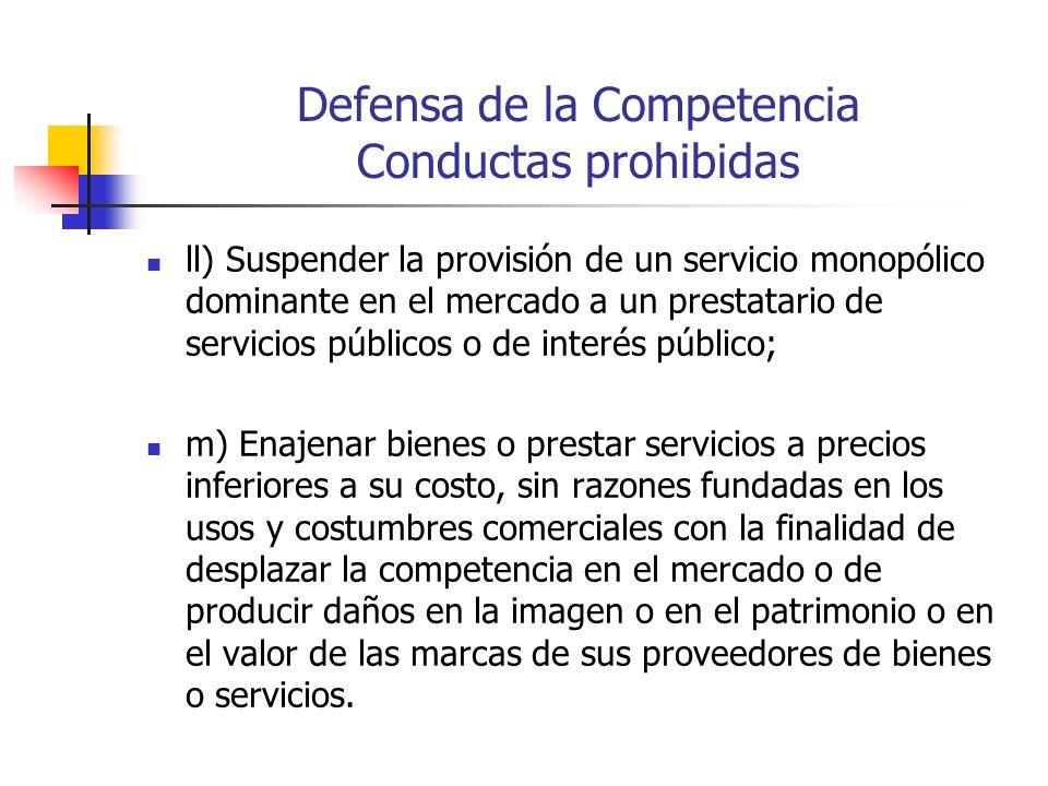 Defensa de la Competencia Conductas prohibidas ll) Suspender la provisión de un servicio monopólico dominante en el mercado a un prestatario de servic