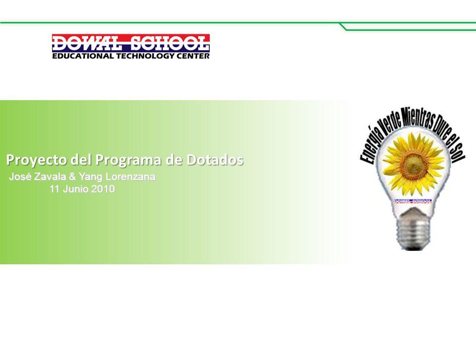 Proyecto del Programa de Dotados José Zavala & Yang Lorenzana 11 Junio 2010