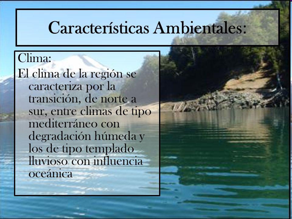 Características Ambientales : Clima: El clima de la región se caracteriza por la transición, de norte a sur, entre climas de tipo mediterráneo con deg