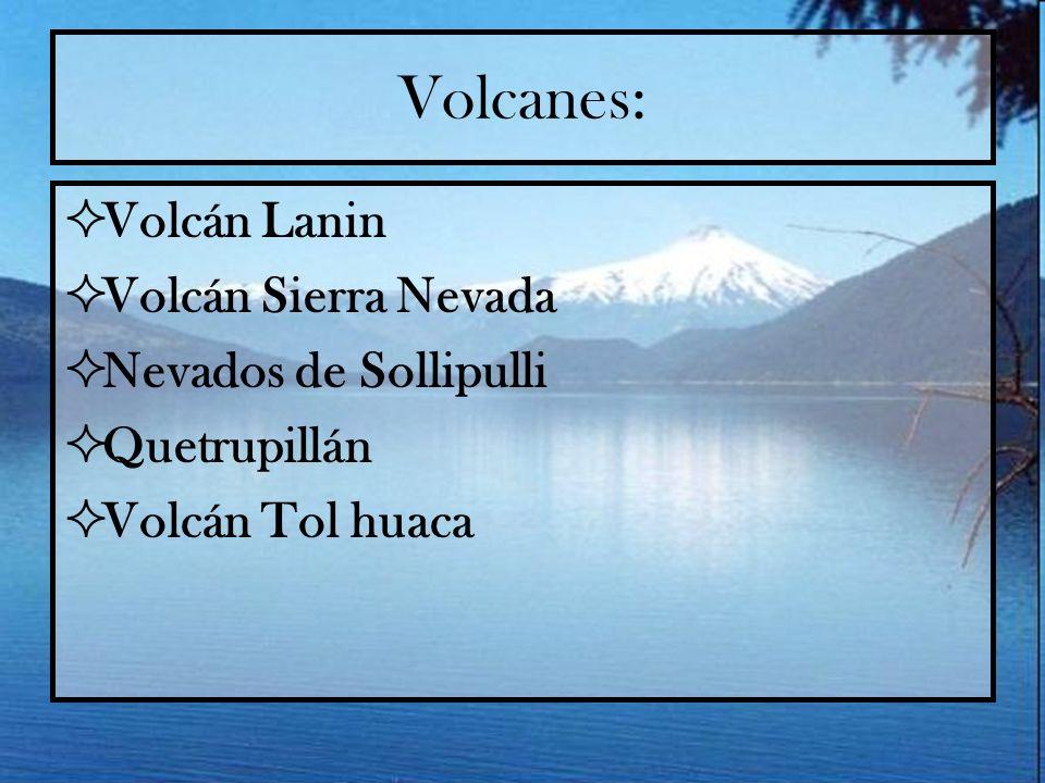 Volcanes: Volcán Lanin Volcán Sierra Nevada Nevados de Sollipulli Quetrupillán Volcán Tol huaca