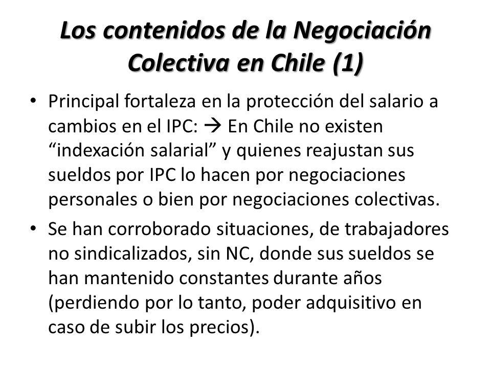 Los contenidos de la Negociación Colectiva en Chile (1) Principal fortaleza en la protección del salario a cambios en el IPC: En Chile no existen inde