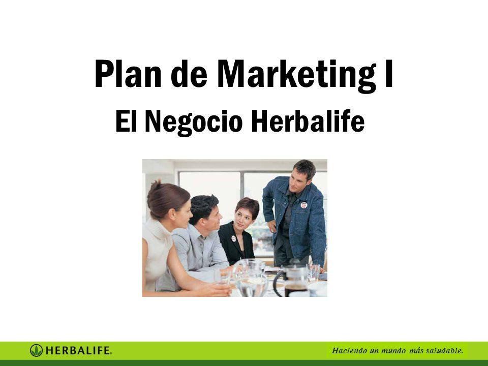 Haciendo un mundo más saludable. El Negocio Herbalife Plan de Marketing I