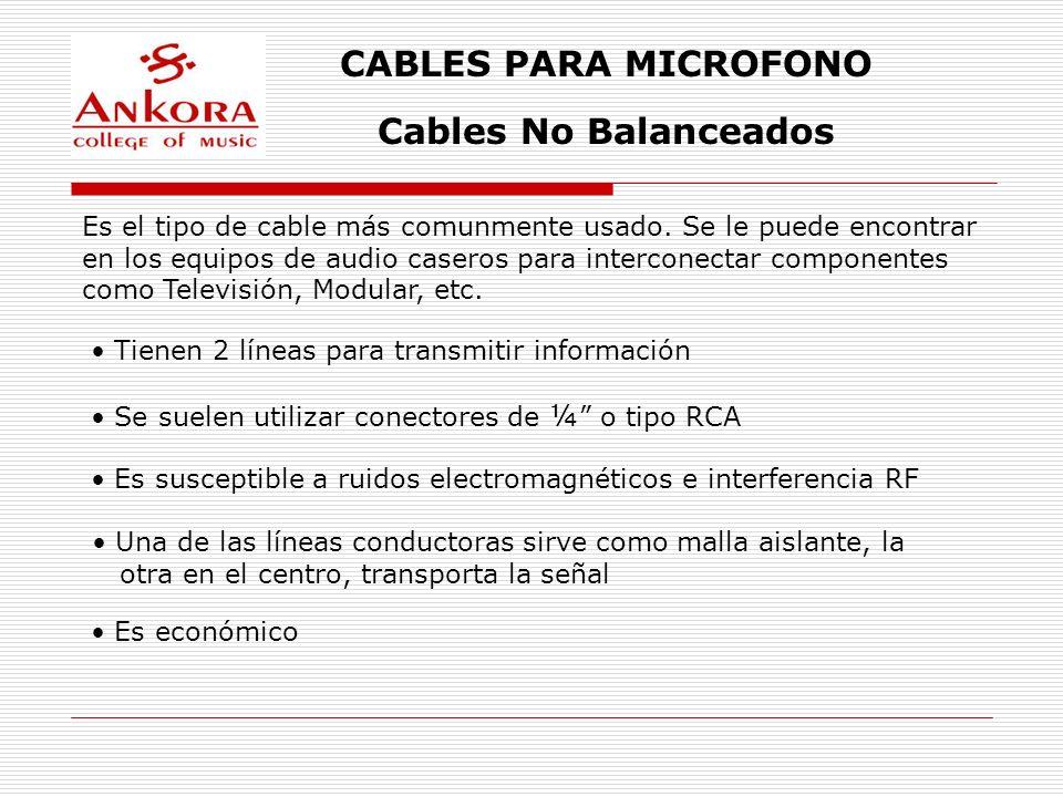 CABLES PARA MICROFONO Cables No Balanceados Es el tipo de cable más comunmente usado. Se le puede encontrar en los equipos de audio caseros para inter