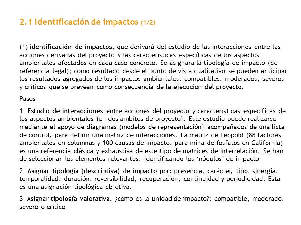2.1 Identificación de impactos (1/2) (1) identificación de impactos, que derivará del estudio de las interacciones entre las acciones derivadas del pr