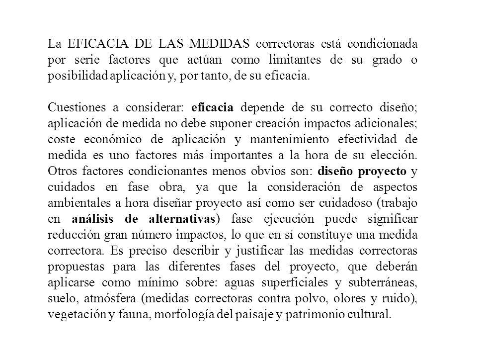 La EFICACIA DE LAS MEDIDAS correctoras está condicionada por serie factores que actúan como limitantes de su grado o posibilidad aplicación y, por tan