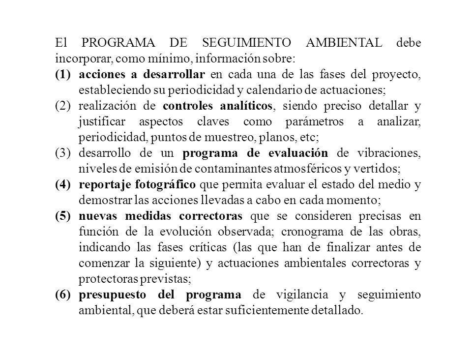 El PROGRAMA DE SEGUIMIENTO AMBIENTAL debe incorporar, como mínimo, información sobre: (1)acciones a desarrollar en cada una de las fases del proyecto,