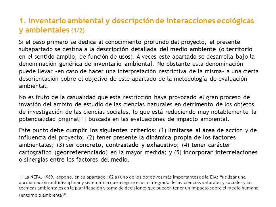 1. Inventario ambiental y descripción de interacciones ecológicas y ambientales (1/2) Si el paso primero se dedica al conocimiento profundo del proyec