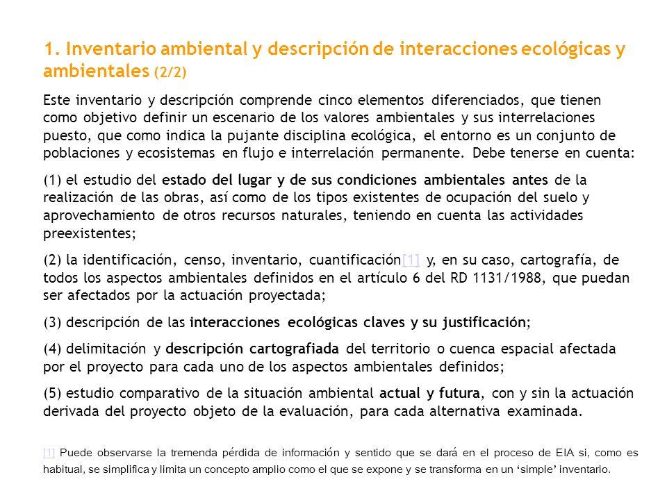 1. Inventario ambiental y descripción de interacciones ecológicas y ambientales (2/2) Este inventario y descripción comprende cinco elementos diferenc