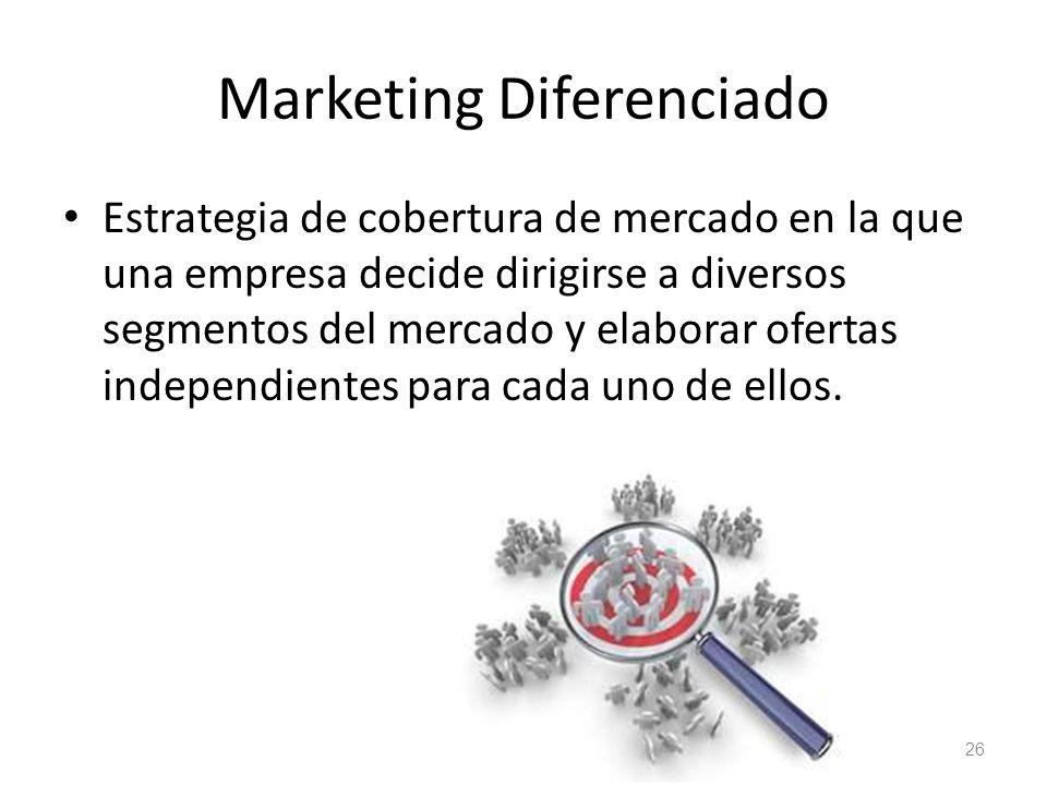 Marketing Diferenciado Estrategia de cobertura de mercado en la que una empresa decide dirigirse a diversos segmentos del mercado y elaborar ofertas i