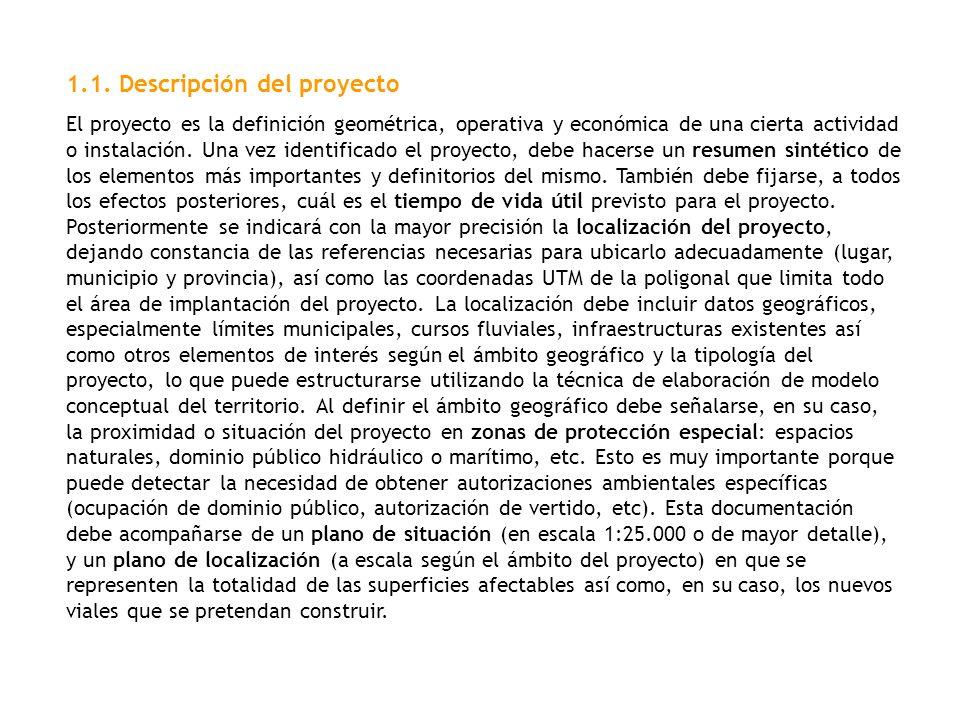 1.1. Descripción del proyecto El proyecto es la definición geométrica, operativa y económica de una cierta actividad o instalación. Una vez identifica