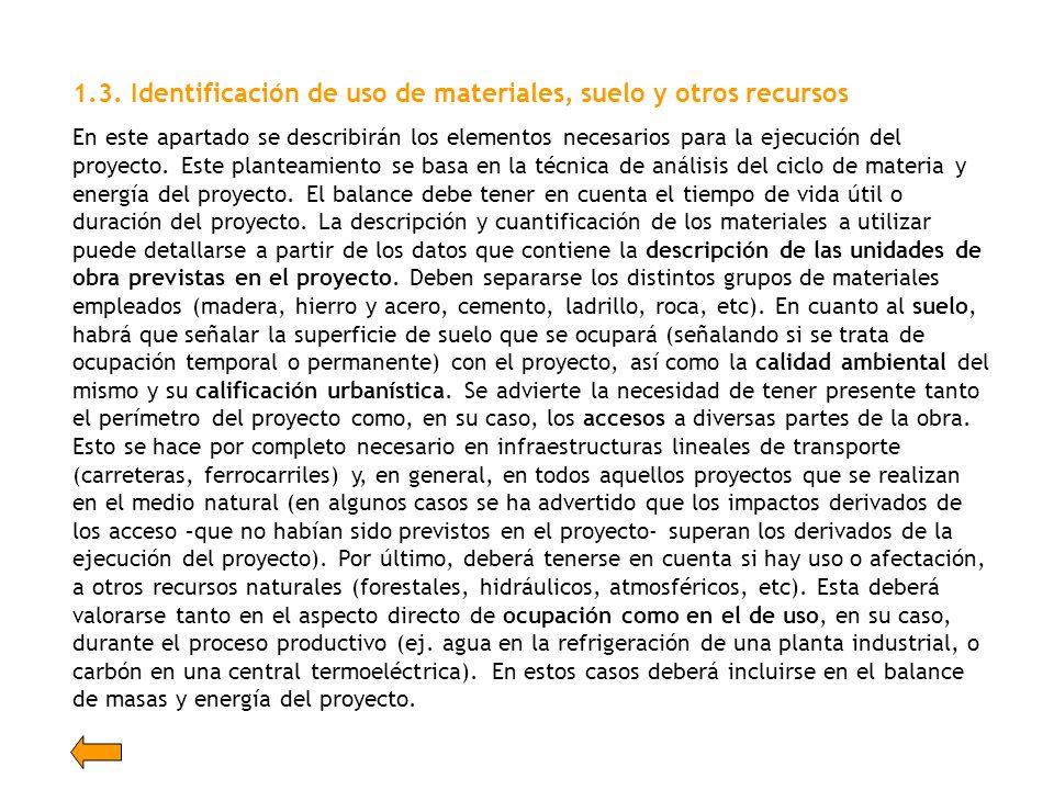 1.3. Identificación de uso de materiales, suelo y otros recursos En este apartado se describirán los elementos necesarios para la ejecución del proyec