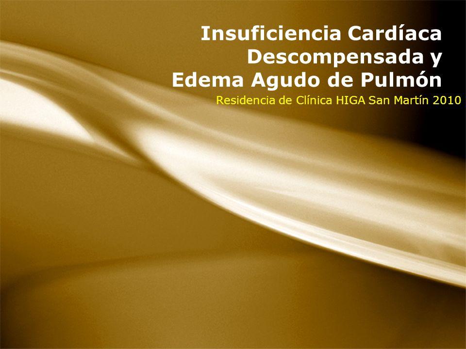 Insuficiencia Cardíaca Descompensada y Edema Agudo de Pulmón Residencia de Clínica HIGA San Martín 2010