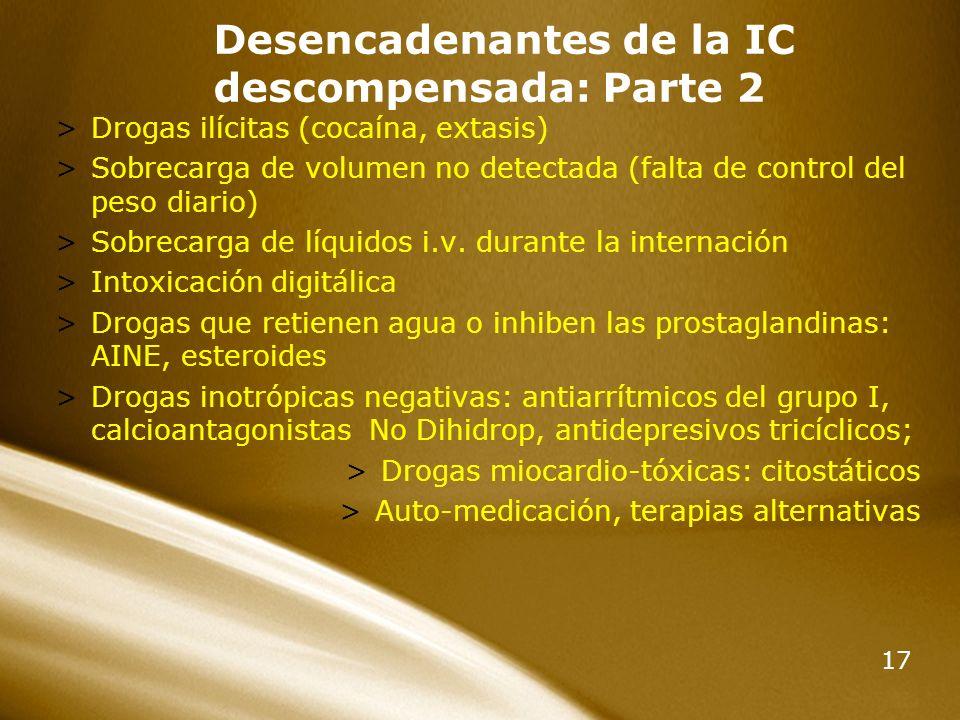17 >Drogas ilícitas (cocaína, extasis) >Sobrecarga de volumen no detectada (falta de control del peso diario) >Sobrecarga de líquidos i.v. durante la