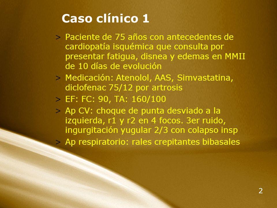 3 Caso clínico 1 >Cómo interpreta el cuadro clínico.