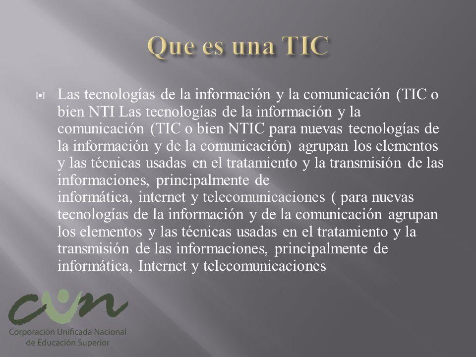 Las tecnologías de la información y la comunicación (TIC o bien NTI Las tecnologías de la información y la comunicación (TIC o bien NTIC para nuevas t