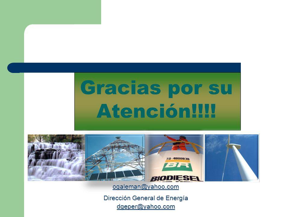 Gracias por su Atención!!!! ogaleman@yahoo.com galeman@yahoo.com Dirección General de Energía dgeper@yahoo.com