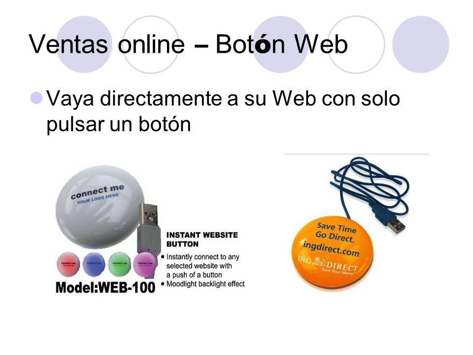 Ventas online – Bot ó n Web Vaya directamente a su Web con solo pulsar un botón