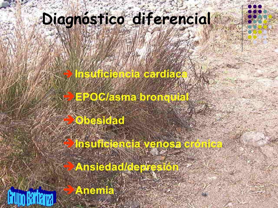 Diagnóstico diferencial è Iè Insuficiencia cardíaca è EPOC/asma bronquial è Obesidad è Insuficiencia venosa crónica è Ansiedad/depresión nemia