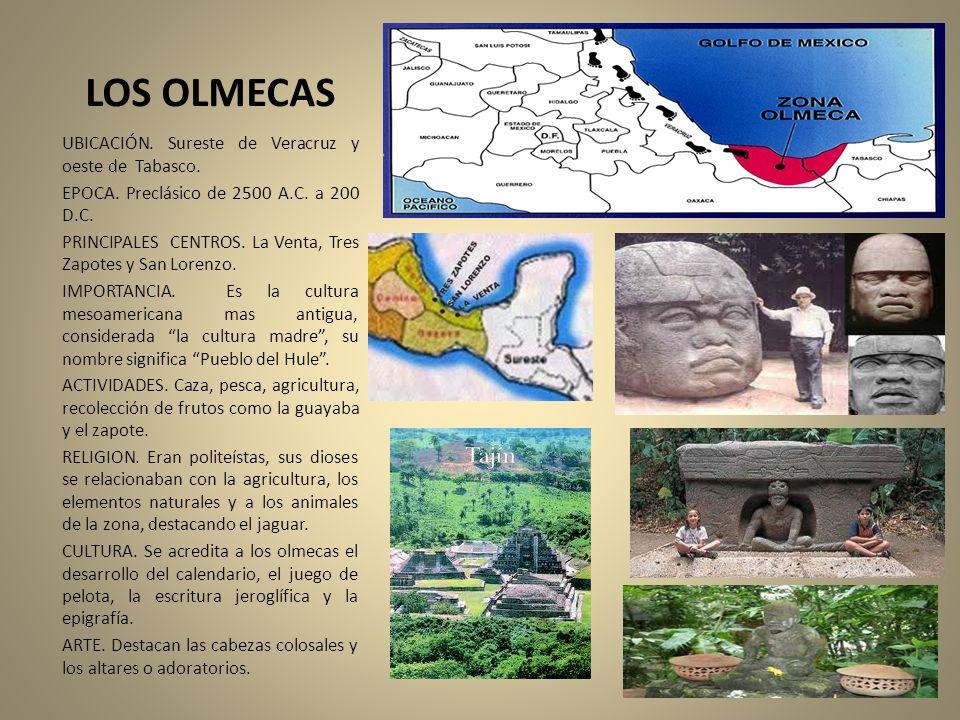 LOS OLMECAS UBICACIÓN. Sureste de Veracruz y oeste de Tabasco. EPOCA. Preclásico de 2500 A.C. a 200 D.C. PRINCIPALES CENTROS. La Venta, Tres Zapotes y