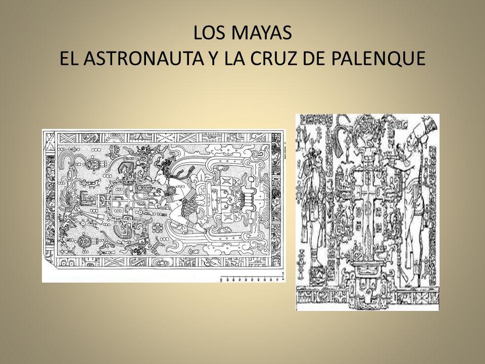 LOS MAYAS EL ASTRONAUTA Y LA CRUZ DE PALENQUE