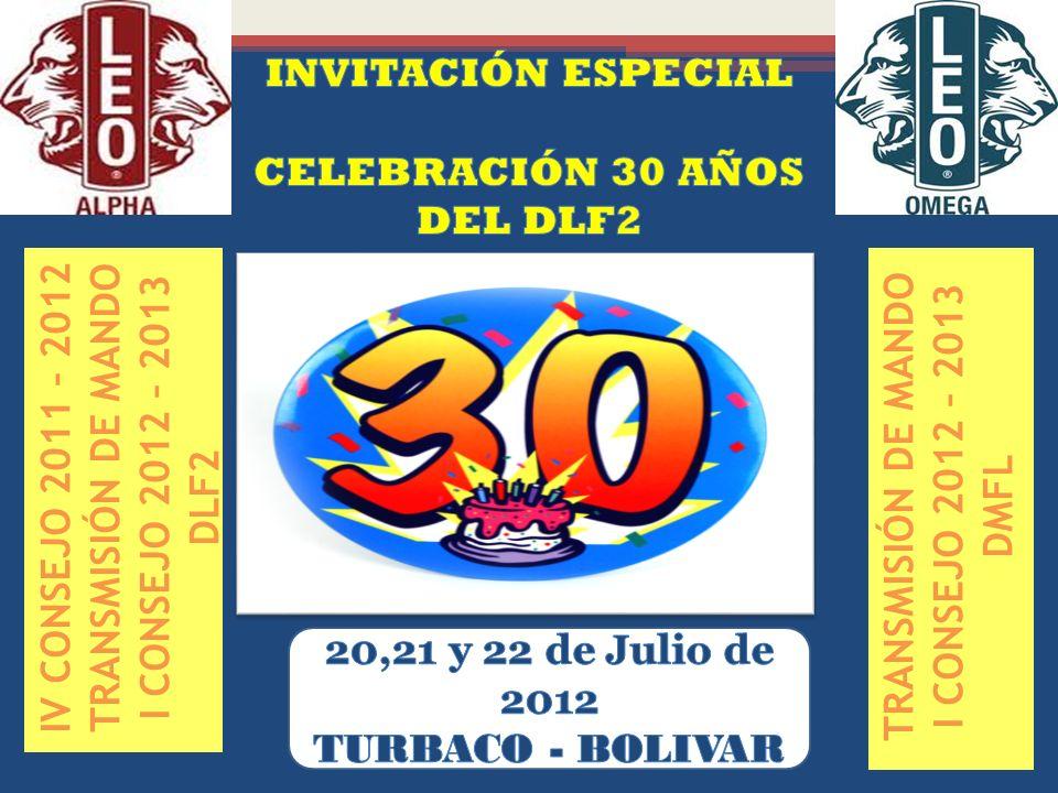 IV CONSEJO 2011 – 2012 TRANSMISIÓN DE MANDO I CONSEJO 2012 – 2013 DLF2 TRANSMISIÓN DE MANDO I CONSEJO 2012 – 2013 DMFL
