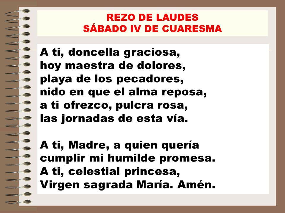 REZO DE LAUDES SÁBADO IV DE CUARESMA Si el que preside no es un ministro ordenado, o en el rezo individual: (se hace la señal de la cruz mientras se dice:) V/.