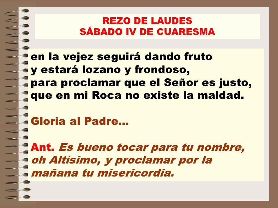 REZO DE LAUDES SÁBADO IV DE CUARESMA Ezequiel 36, 24-28 Ant.2.