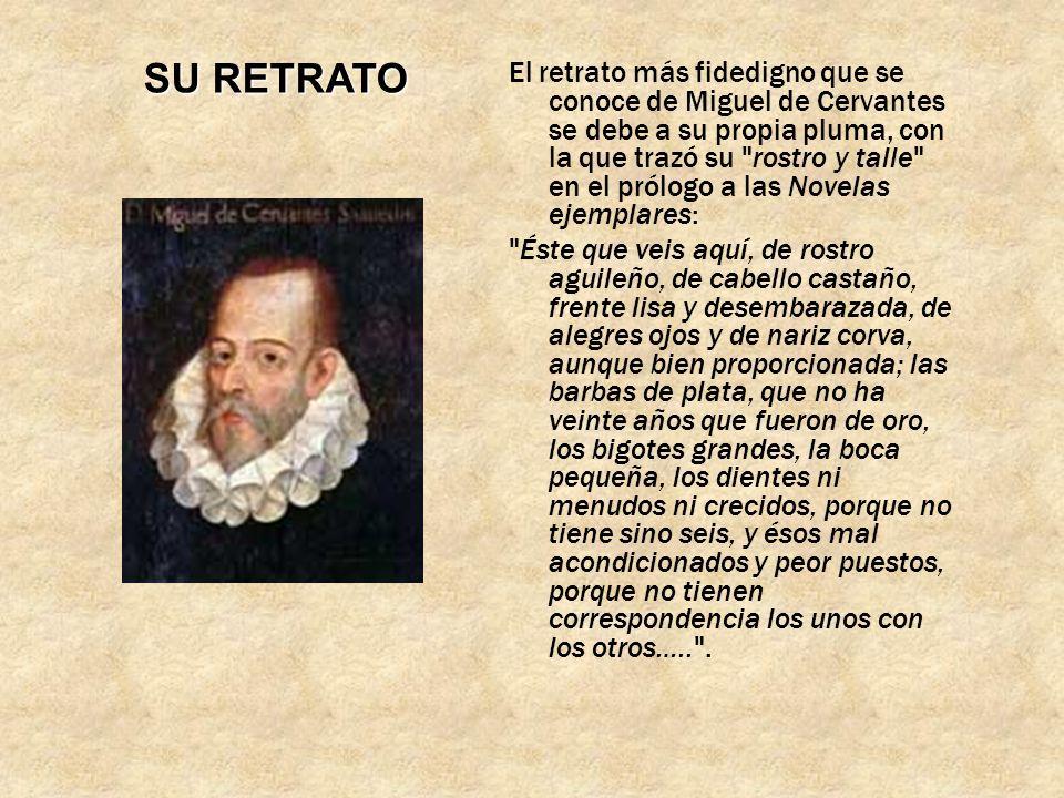 EL AUTOR Miguel de Cervantes y Saavedra, nació en Alcalá de Henares en 1547, muriendo en Madrid en 1616. Poeta, novelista y dramaturgo español, consid
