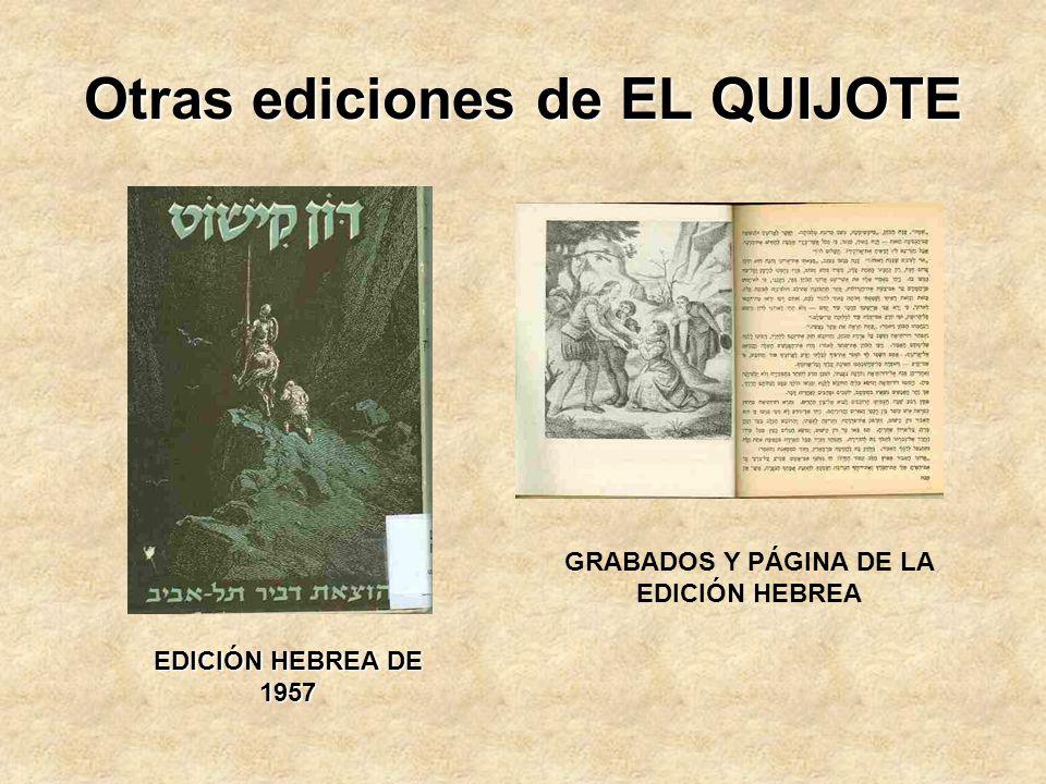 Otras ediciones EUROPEAS de El Quijote EDICIÓN FRANCESA 1614 EDICIÓN ALEMANA 1648 EDICIÓN INGLESA 1782