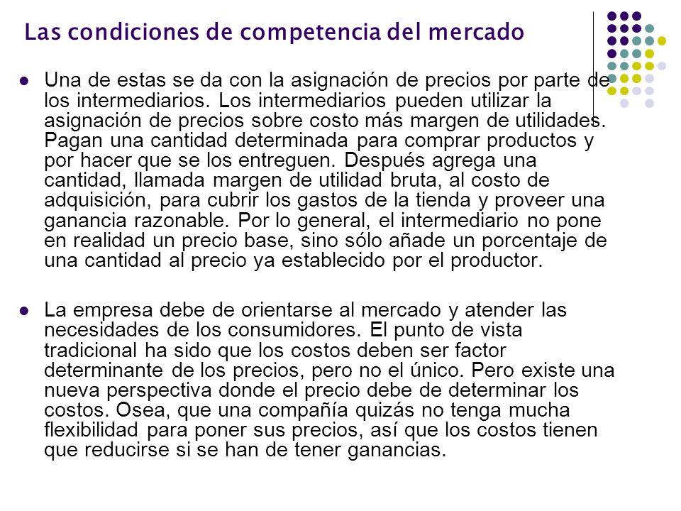 Las condiciones de competencia del mercado Una de estas se da con la asignación de precios por parte de los intermediarios. Los intermediarios pueden