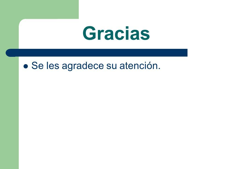 Gracias Se les agradece su atención.