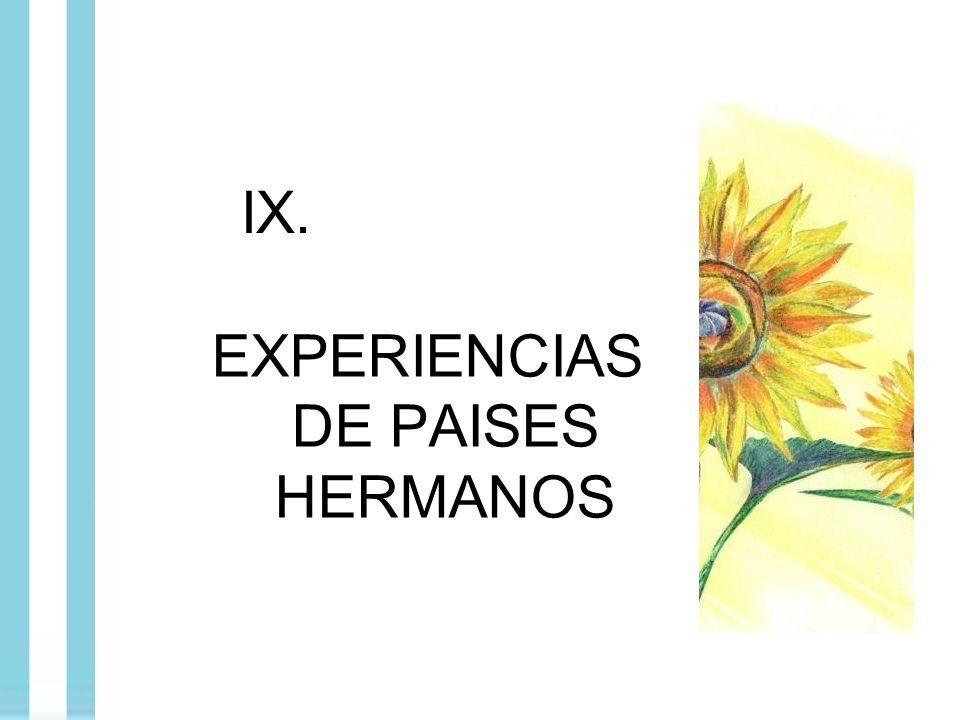 IX. EXPERIENCIAS DE PAISES HERMANOS